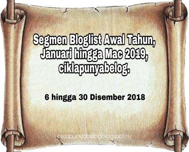 Segmen Bloglist Awal Tahun, Januari hingga Mac 2019, ciklapunyebelog