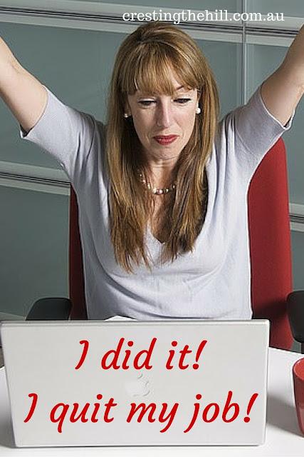I did it! I quit my job!