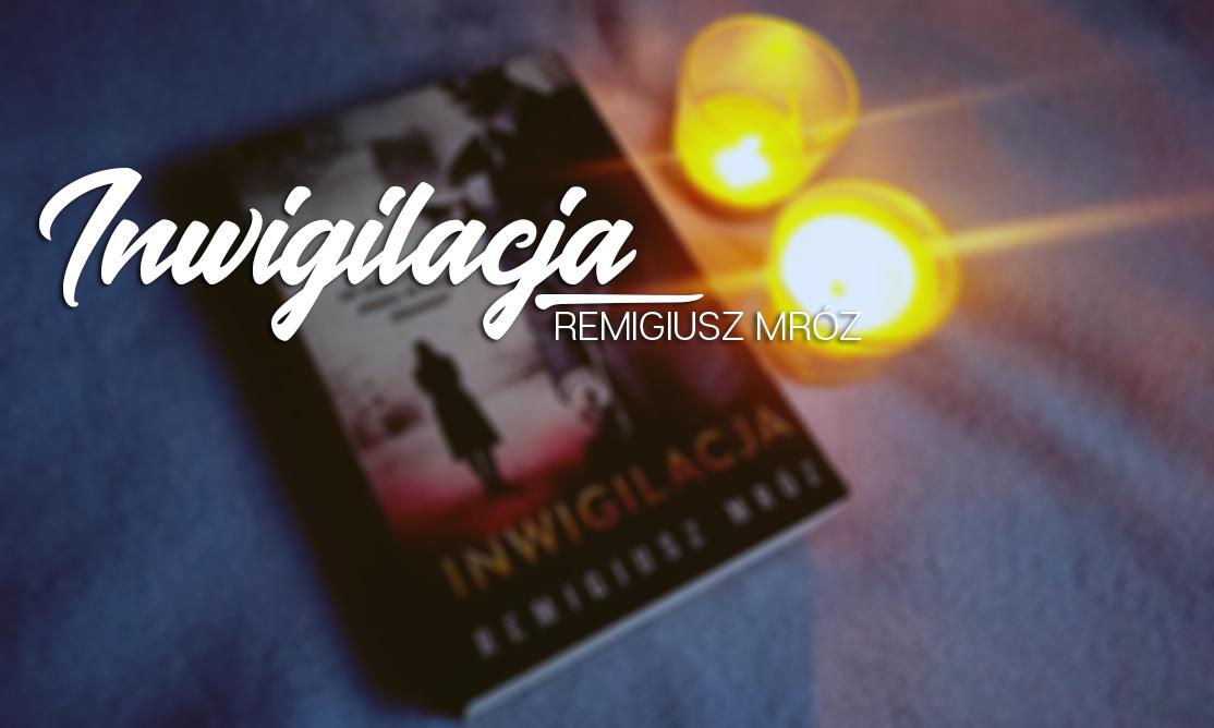 Remigiusz Mróz - Inwigilacja
