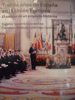 """""""Treinta años de España en la Unión Europea. El Camino de un proyecto histórico"""""""