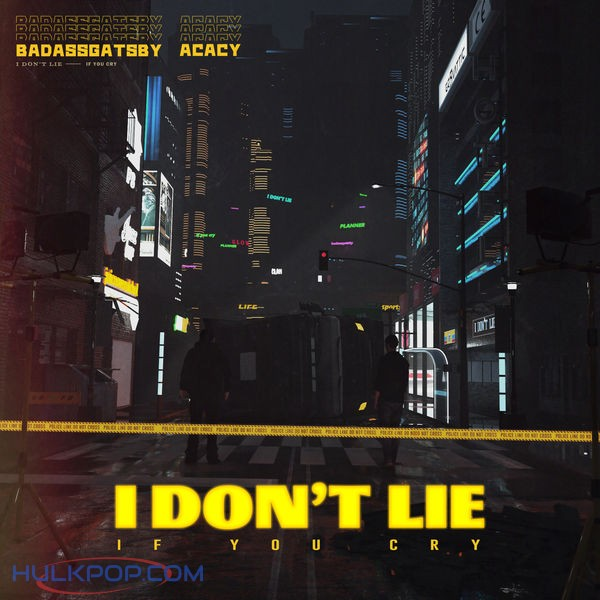 ACACY & badassgatsby – I DON'T LIE – Single