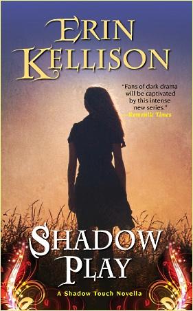 Guest Blog by Erin Kellison - Spotlight on a Shadow