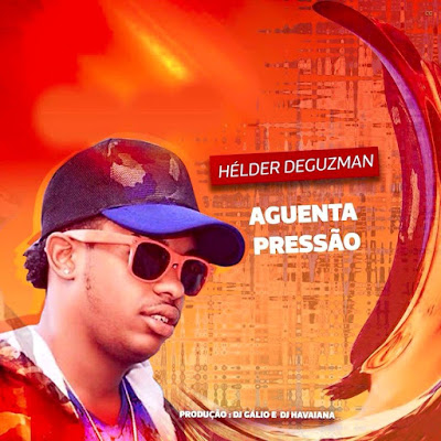"Hélder The Guzman feat. Dj Gálio e Dj Havaiana - Rabuda "" Aguenta A Pressão ● download mp3"""