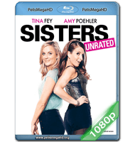HERMANAS (2015) UNRATED FULL 1080P HD MKV ESPAÑOL LATINO