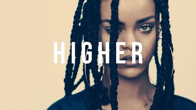 Rihanna Higher MP3, Video & Lyrics