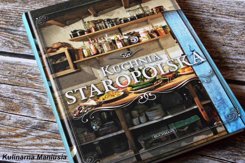 Kuchnia Staropolska Recenzja Książki Kulinarna Maniusia