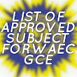List of Approved Subject in WAEC GCE for Commercial, Science and Art Student | St Charles Edu Services