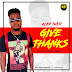 Download Now!! - Kleftwist - Give Thanks  (Mixed by Ranking made it)