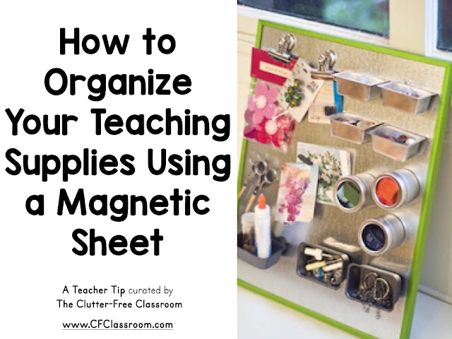 Does your teacher work area need organizing? Using a magnetic sheet can help you become a more organized teacher.
