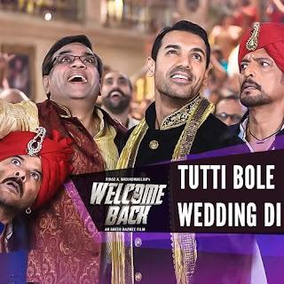 Tutti Bole Wedding Di Lyrics - Welcome Back