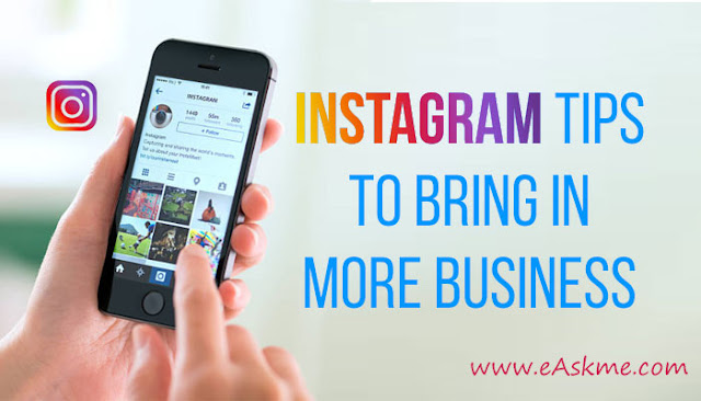 Tips for Using Instagram to Bring in More Business: eAskme