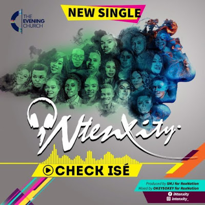 Gospel Song; iNtenxity – Check Ise [Check It]