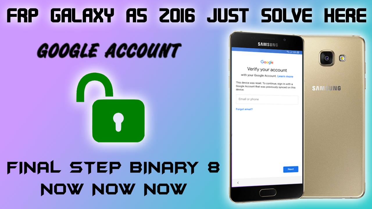Frp Samsung Galaxy A6 2016 Binary U8 Bypass Google Account