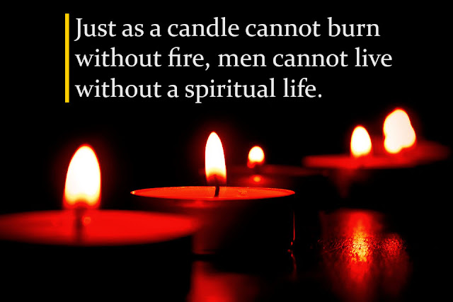Just as a candle cannot burn without fire Gautama Buddha sayings