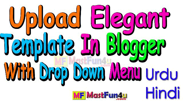 How to Add Custom Template inward Blogger Blogspot [Updated] How To Add Custom Template On Blogger Blogspot inward Urdu Hindi