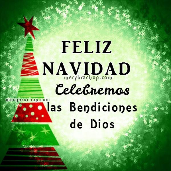 Imágenes cristianas de Navidad para saludos de amigos por facebook, whatsap, feliz navidad cristiana por Mery Bracho.