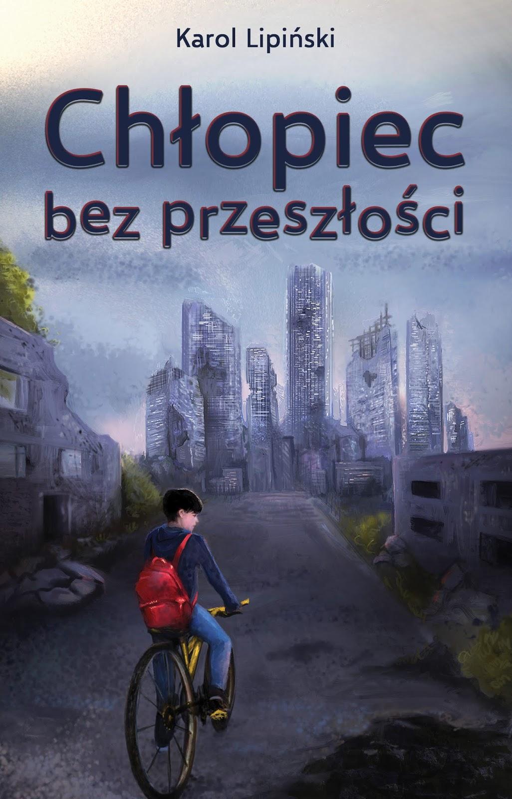 Chłopiec bez przeszłości - Karol Lipiński książka okładka przód