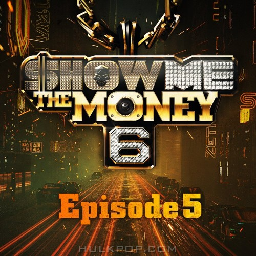 Various Artists – SHOW ME the MONEY 6 – Episode 5 (AAC)