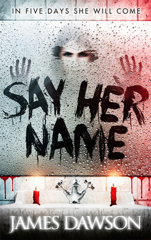 Say Her Name de James Dawson