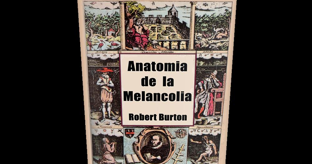 Anatomia de la Melancolia Robert Burton libro completo - Leer para ...