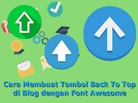 Cara Mudah Membuat Tombol Back To Top di Blog dengan Font Awesome - Tutorial Blogger