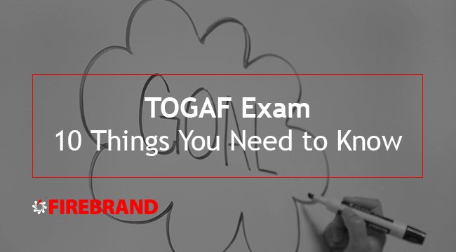 TOGAF exam 10 things you need to know for TOGAF exam preparation