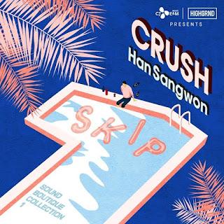 Crush (크러쉬) & Han Sang Won (한상원) – Skip