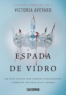 Espada de vidro – A rainha vermelha, vol. 2 (Victoria Aveyard)