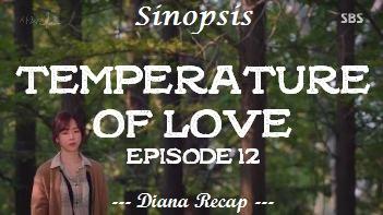 Sinopsis Temperature of Love Episode 12
