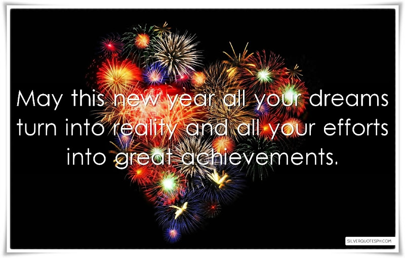 May This New Year All Your Dreams Turn Into Reality, Picture Quotes, Love Quotes, Sad Quotes, Sweet Quotes, Birthday Quotes, Friendship Quotes, Inspirational Quotes, Tagalog Quotes