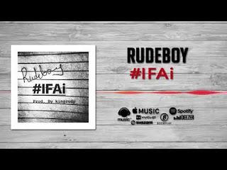 [Music] Rudeboy – #IFAi
