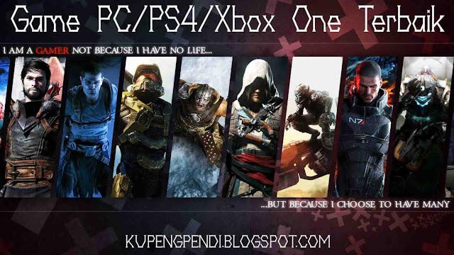 Kali ini saya akan membahas seputar Game PC dan Console Game PS 25 Game PC/PS4/Xbox One Terbaik