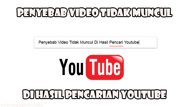 Penyebab Video Tidak Muncul Di Hasil Pencari Youtube