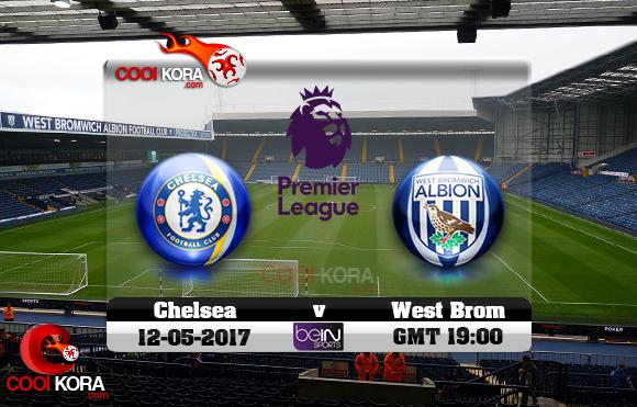 مشاهدة مباراة وست بروميتش ألبيون وتشيلسي اليوم 12-5-2017 في الدوري الإنجليزي