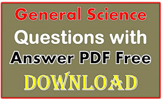 General Science Questions with Answer PDF Free Download