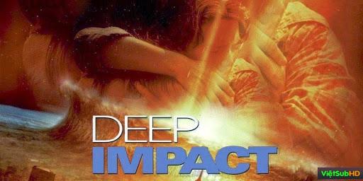 Phim Thảm Họa Hủy Diệt VietSub HD | Deep Impact 1998