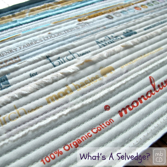 What's A Selvedge? by www.madebyChrissieD.com