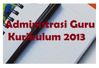 Administrasi Guru Pembelajaran Kurikulum 2013