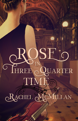 Can't WAit Wednesday: Rose in Three Quarter Time by Rachel McMillan