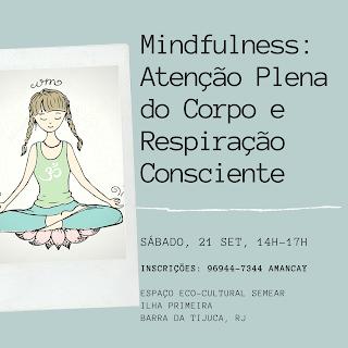 21 set, 14-17h: Mindfulness: Atenção Plena do Corpo e Respiração Consciente