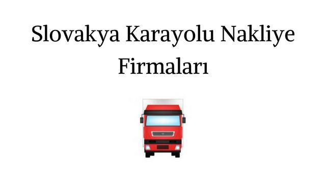 Slovakya Karayolu Nakliye Firmaları