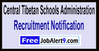 CTSA Central Tibetan Schools Administration Recruitment Notification 2017 Last Date 02-06-2017