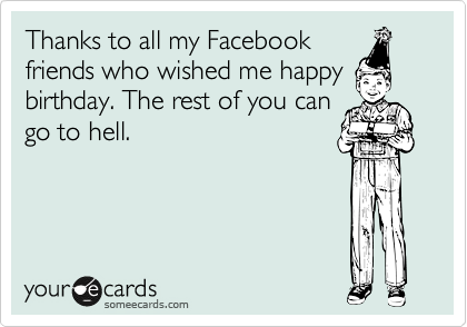 Funny thank you status messages for birthday wishes on facebook thank you for your beautiful birthday wishes and messages i truly value your devotion on fb furthermore huge thanks to fb group too to remind you to m4hsunfo