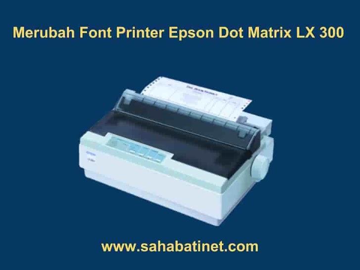 Cara Merubah Font Printer Dot Matrix Epson LX 300 / LX 310