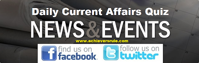 Daily Current Affairs Quiz - for SBI, IBPS, SSC, RAILWAY, BANKING Exams