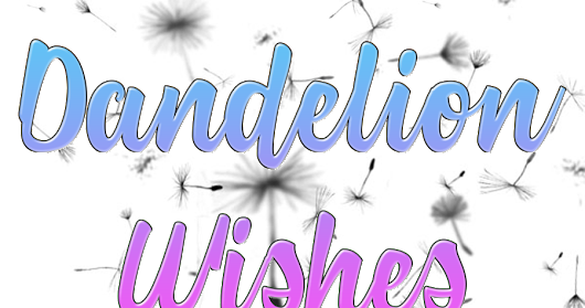 Dandelion Wishes Excerpt... A do-over beyond belief