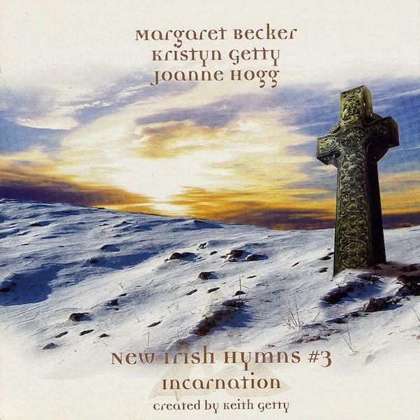 Margaret Becker, Kristyn Getty, Joanne Hogg - New Irish Hymns 3 - Incarnation (2004)