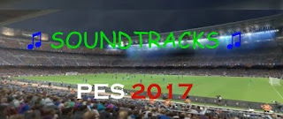 Download Lagu Soundtrack Pes 2017/2018 Gratis Full Album