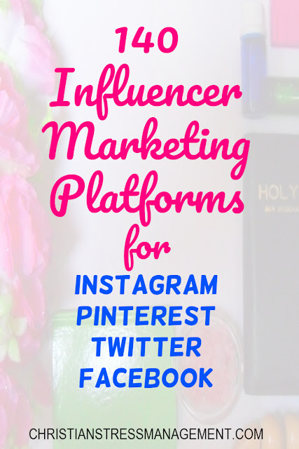 140 Influencer Marketing Platforms for Instagram, Pinterest, Twitter, Facebook and other social media
