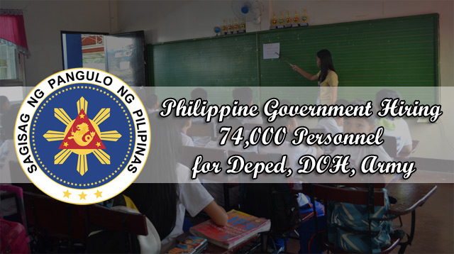 Philippine Government Hiring 74,000 Personnel for Deped, DOH, Army